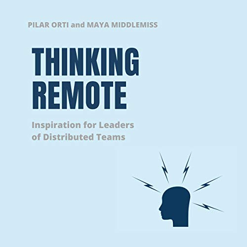 Thinking Remote: Inspiration for Leaders of Distributed Teams