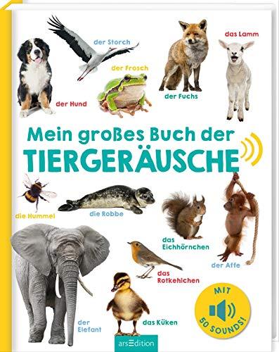 Mein großes Buch der Tiergeräusche: Mit 50 Sounds   Hochwertiges Soundbuch mit realistischen Sounds für Kinder ab 24 Monaten