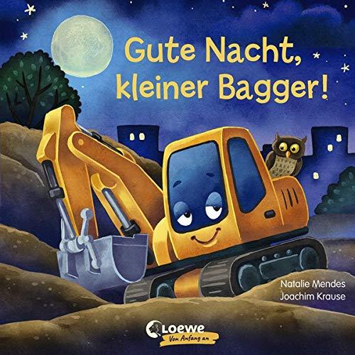 Gute Nacht, kleiner Bagger!: Gute-Nacht-Geschichte zum besseren Einschlafen für Kinder ab 2 Jahre